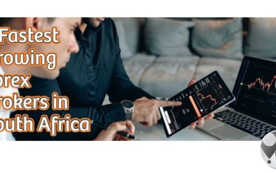 3 Fastest Growing Forex Brokers in South Africa